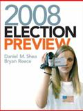 2008 Election Preview, Shea, Daniel M. and Reece, Bryan, 0136025447