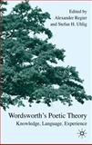 Wordsworth's Poetic Theory : Knowledge, Language, Experience, , 023052544X