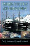Fisheries Ecology and Management, Walters, Carl J. and Martell, Steven J. D., 0691115443