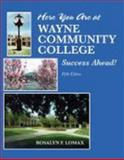Here You Are at Wayne Community College : Success Ahead, Lomax, Rosalyn F., 0757545440