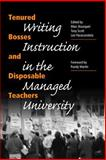 Tenured Bosses and Disposable Teachers : Writing Instruction in the Managed University, , 0809325446