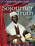The Sojourner Truth Story, Dona Herwick Rice and Harriet Isecke, 1433305445