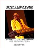 Beyond Salsa Piano, Kevin Moore, 1460965442