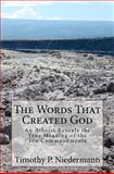 The Words That Created God, Timothy Niedermann, 1466215445