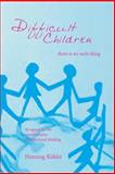 Difficult Children, Henning Kohler, 1888365447