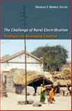 The Challenge of Rural Electrification : Strategies for Developing Countries, Barnes, Douglas F., 1933115440