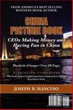 China Picture Book : CEOs Making Money and Having Fun in China, Mancuso, Joe, 1933285443
