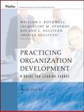 Practicing Organization Development : A Guide for Leading Change, Stavros, Jacqueline M. and Sullivan, Roland L., 0470405449