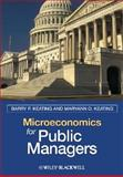 Microeconomics for Public Managers, Keating, Barry P. and Keating, Maryann O., 1405125446