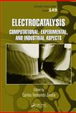 Electrocatalysis : Computational, Experimental, and Industrial Aspects, , 142004544X