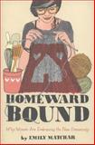 Homeward Bound, Emily Matchar, 145166544X