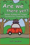 Are We There Yet?, Jeff Sechler, 1463785445
