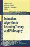 Induction, Algorithmic Learning Theory, and Philosophy, , 9048175445