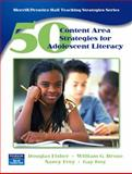 50 Content Area Strategies for Adolescent Literacy, Brozo, William G. and Ivey, Gay, 0131745441