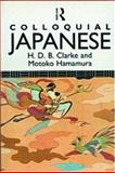 Colloquial Japanese, H. D. Clarke and Motoko Hamamura, 0415045444