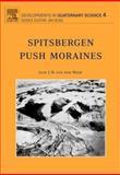 Spitsbergen Push Moraines : Including a Translation of K. Gripp - Glaciologische und Geologische Ergebnisse der Hamburgischen Spitzbergen-Expedition 1927, Gripp, Karl, 0444515445