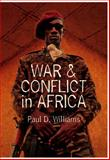 War and Conflict in Africa, Williams, Paul D., 0745645445
