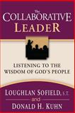 The Collaborative Leader, Loughlan Sofield and Donald H. Kuhn, 0877935440