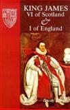 King James VI of Scotland and I of England, Bryan Bevan, 0948695447