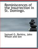Reminiscences of the Insurrection in St Domingo, Samuel G. Perkins, 1140625446