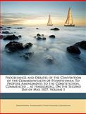 Proceedings and Debates of the Convention of the Commonwealth of Pennsylvani, Pennsylvania and Pennsylvania. Constitutional Convention, 1146805446