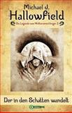 Der in Den Schatten Wandelt (Die Legende Vom Weltenverschlinger Band 2), Michael Hallowfield, 1492935441