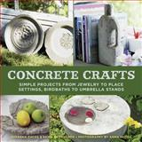 Concrete Crafts, Susanna Zacke and Sania Hedengren, 162636544X