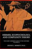 Hermes, Ecopsychology and Complexity Theory : The Dairy Farmer's Guide to the Universe Volume III: Hermes and the Cows, Merritt, Dennis L., 1926715446