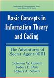 Basic Concepts in Information Theory and Coding : The Adventures of Secret Agent 00111, Golomb, Solomon W. and Peile, Robert E., 0306445441