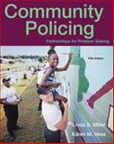 Community Policing : Partnerships for Problem Solving, Miller, Linda S., 0495095443