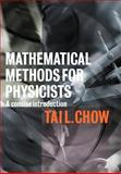 Mathematical Methods for Physicists : A Concise Introduction, Chow, Tai L., 0521655447