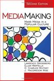 Mediamaking : Mass Media in a Popular Culture, Grossberg, Lawrence and Wartella, Ellen, 0761925449