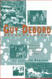 Guy Debord - Revolutionary, Bracken, Len, 092291544X