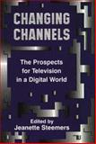 Changing Channels : The Prospects for Television in a Digital World, Lutton Staff, 1860205445