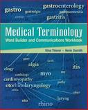 Medical Terminology Word Builder and Communications Workbook W/Flashcards, Thierer, Nina and Dumith, Kevin, 0073315443