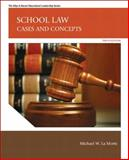 School Law : Cases and Concepts, LaMorte, Michael W., 0133015440