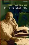 The Poetry of Derek Mahon, Haughton, Hugh, 0199215448