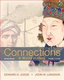 Connections : A World History, Volume 1, Judge, Edward H. and Langdon, John W., 0205835449