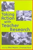 Taking Action with Teacher Research, Meyers, Ellen and Rust, Frances O., 0325005443