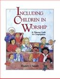 Including Children in Worship, Elizabeth J. Sandell, 0806625449