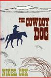 The Cowboy Dog, Cox, Nigel, 0864735448