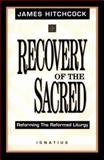 Recovery of the Sacred, James Hitchcock, 0898705444