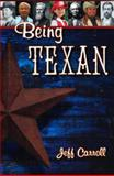 Being Texan, Jeff Carroll, 0979435447