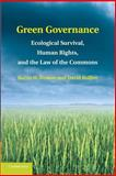 Green Governance : Ecological Survival, Human Rights, and the Law of the Commons, Burns H. Weston, David Bollier, 1107415446