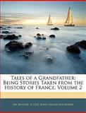 Tales of a Grandfather, Walter Scott and John Hugh Lockhart, 1141835444