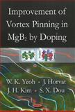 Improvement of Vortex Pinning in MgB2 by Doping, Yeoh, W K and Horvat, J., 1604565446