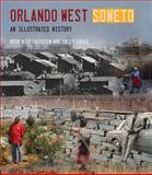 Orlando West Soweto : An Illustrated History, Nieftagodien, Noor and Gaule, Sally, 1868145441