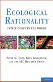 Ecological Rationality : Intelligence in the World, Todd, Peter M. and Gigerenzer, Gerd, 0195315448