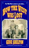 How the West Was Lost, Gene Shelton, 0425155447