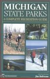 Michigan State Parks, Jim DuFresne and Mountaineers Books Staff, 0898865441